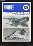 Aircraft Profile No. 239: LTV (Vought) A-7A/E Corsair II