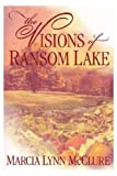 The Visions of Ransom Lake, Marcia Lynn McClure, 0971338965