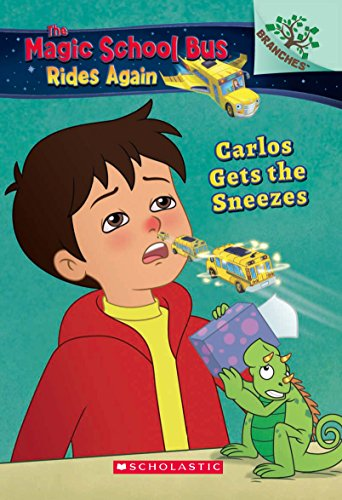 The Magic School Bus Rides Again: Carlos Gets the Sneezes (A Branches Book) [Paperback] Judy katschke]()