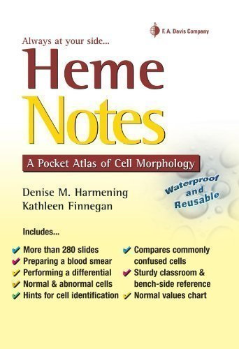 Heme Notes: A Pocket Atlas of Cell Morphology 1st (first) Edition by Harmening PhD MT(ASCP), Denise M. published by F.A. Davis Company (2013)