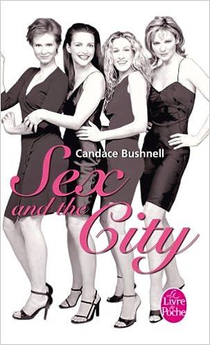 Sex And The City Le Livre De Poche French Edition