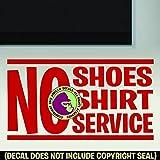 NO SHOES SHIRT NO SERVICE Vinyl Decal Sticker D