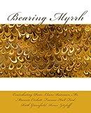 img - for Bearing Myrrh (Anaphora Press Poetry Series) (Volume 2) book / textbook / text book