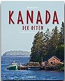Reise durch KANADA der OSTEN - Ein Bildband mit 190 Bildern - STÜRTZ Verlag