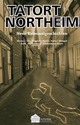 Tatort Northeim: Neun Kriminalgeschichten - Band 1
