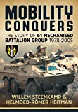 Mobility Conquers: The Story Of 61 Mechanised Battalion Group 1978-2005
