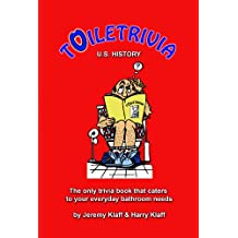 Toiletrivia - US History: The Only Trivia Book That Caters To Your Everyday Bathroom Needs (Volume 1)