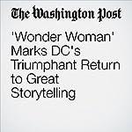 'Wonder Woman' Marks DC's Triumphant Return to Great Storytelling | David Betancourt