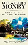 img - for Life Without Money: Building Fair and Sustainable Economies book / textbook / text book