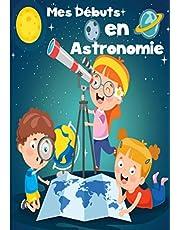 Mes Débuts en Astronomie: Cahier avec fiches d'observations | Carnet pour les passionnés d'étoiles, de constellations | Guide d'astronomie pour adultes et enfants | Livre pratique |
