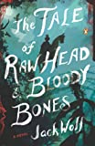 Download The Tale of Raw Head and Bloody Bones: A Novel in PDF ePUB Free Online