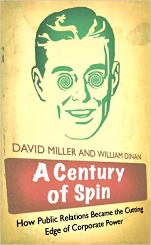a century of spin how public relations became the cutting edge of corporate power