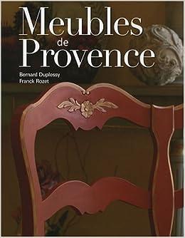 Amazon Fr Meubles De Provence Usages Et Vie Quotidienne