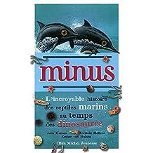 Minus: L'incroyable histoire des reptiles marins au temps des dinosaures