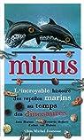 Minus, l'incroyable histoire des reptiles marins au temps des dinosaures par Hurum