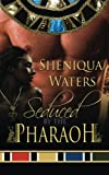 Seduced by the Pharaoh, Sheniqua Waters, 0615827136