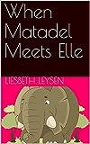 When Matadel Meets Elle