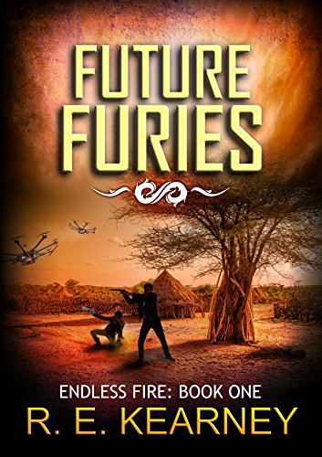 Future Furies (Endless Fire Book 1) by [Kearney, R E]