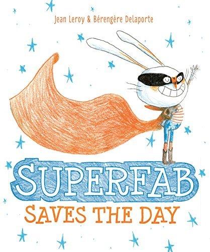Read Online Superfab Saves the Day pdf epub
