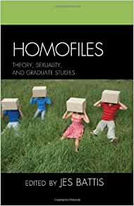 Homofiles: Theory, Sexuality, and Graduate Studies: Jes