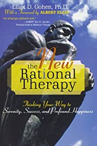 The Rational Therapy: Thinking Your Way to Serenity, Success, and Profound Happiness from Jason Aronson, Inc.