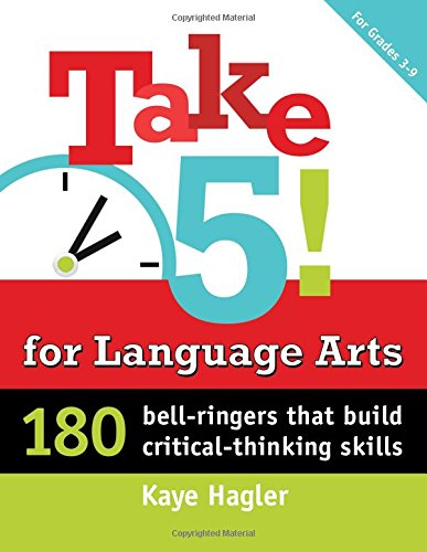 (Take Five! for Language Arts: 180 bell-ringers that build critical-thinking skills (Maupin House))