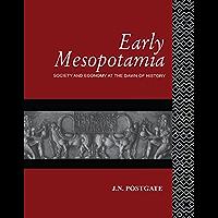 Early Mesopotamia: Society and Economy at the Dawn of History (English Edition)