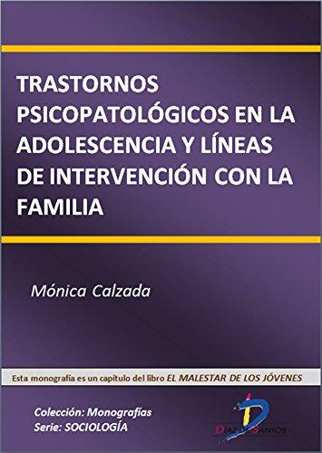 Trastornos psicopatológicos en la adolescencia y líneas de intervención con la familia  (Este capítulo pertenece al libro...