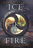 """Ice Like Fire (Snow Like Ashes)"" av Sara Raasch"
