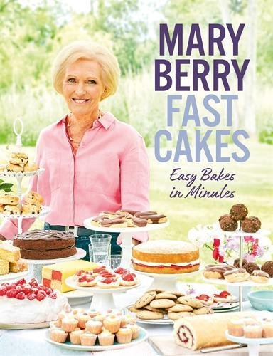 Fast Cakes: Easy bakes in minutes by Mary Berry