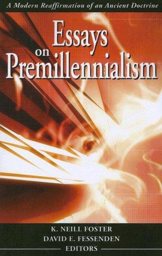 Books : Essays on Premillennialism: A Modern Reaffirmation of an Ancient Doctrine