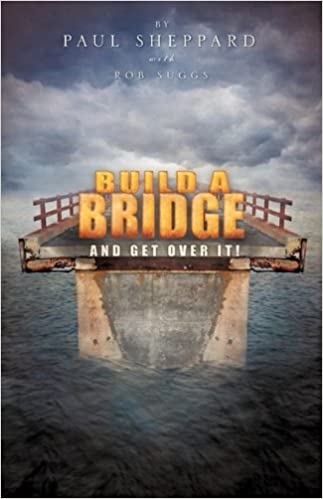 build a bridge and get over it paul sheppard rob suggs