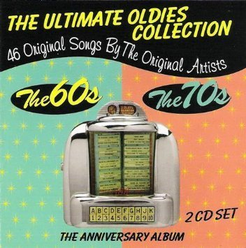 Ultimate Oldies Collection: The Anniversary Album [2 CD Set - 46 Original Hits Of The 60