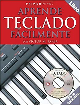 Book Teach Yourself Keyboard: Primer Nivel: Aprende Teclado Facilmente by Victor M. Barba (2002-09-01)