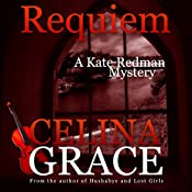 Requiem: The Kate Redman Mysteries, Volume 2 | Celina Grace