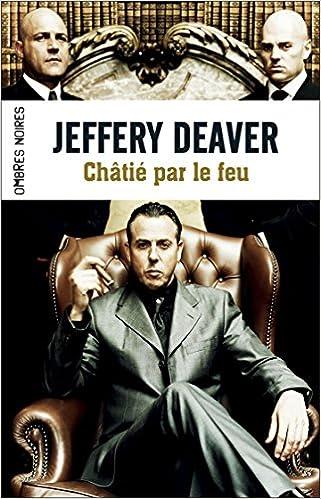 Châtié par le feu - Jeffery Deaver