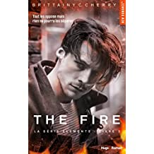 The Fire Série The elements Livre 2 (NEW ROMANCE) (French Edition)