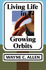 Living Life in Growing Orbits: 52 Weeks to Wholeness Paperback