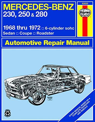 Mercedes Benz 230, 250 and 280, 1968-1972 / 6-Cylinder sohc / Sedan, Coupe, Roadster Automotive Repair Manual (Mercedes Auto Parts)