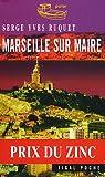 Marseille sur maire par Ruquet