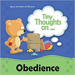 Tiny Thoughts on Obedience: Children, obey your parents