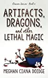 Artifacts, Dragons, and Other Lethal Magic (Dowser Series) (Volume 6)