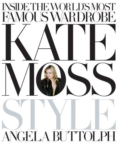 Kate Moss: Style by Buttolph, Angela (2008) Hardcover