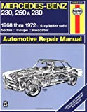 Mercedes Benz 230, 250 and 280, 1968-1972/6-Cylinder sohc/Sedan, Coupe, Roadster Automotive Repair Manual