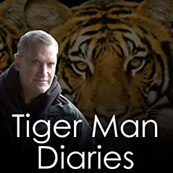 The Complete Tiger Man Diaries