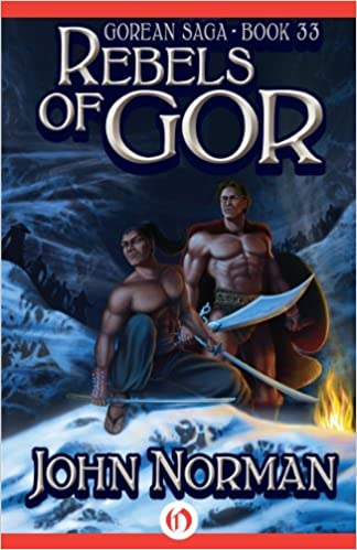 Rebels of Gor (Gorean Saga Book 33)