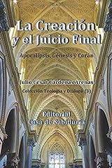La Creación y el Juicio final, Apocalipsis, Génesis y el Corán (Colección Teología y Diálogo) (Spanish Edition) Paperback
