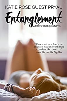 Entanglement: A Hollywood Lights Novel by [Pryal, Katie Rose Guest]