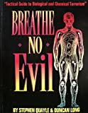 Breathe No Evil: Tactical Guide to Biological and Chemical Terrorism