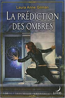 Retrievers, Tome 3 : La prédiction des ombres par Gilman